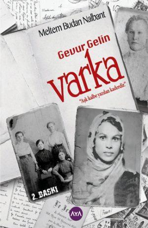 Yazar:Meltem Budan Nalbant Kitap Adı: Gevur Gelin Varka