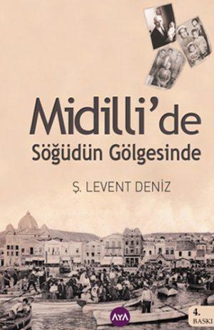 Midilli'de Söğüdün Gölgesinde Şükrü Levent Deniz