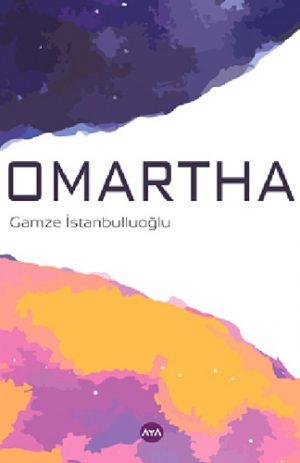 Yazar: Gamze İstanbulluoğlu Kitap Adı: Omartha