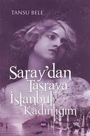 Saray'dan Taşraya İstanbul Kadınlığım Tansu Bele