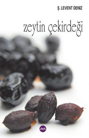 Zeytin Çekirdeği - Ş Levent Deniz