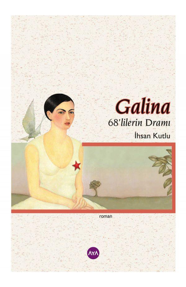Galina 68'lilerin Dramı