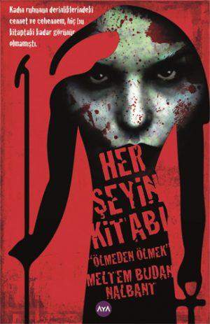 """Yazar:Meltem Budan Nalbant Kitap Adı: Her Şeyin Kitabı """"Ölmeden Ölmek"""""""